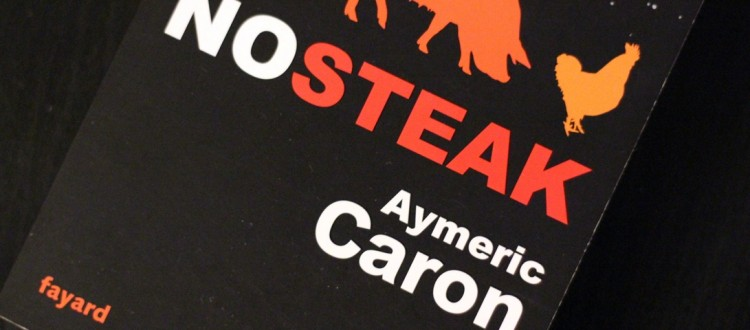 No Steak, Aymeric Caron